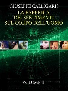 La Fabbrica dei Sentimenti sul Corpo dell'Uomo - Vol. 3 (eBook)
