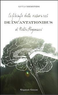 La Filosofia della Natura nel De Incantationibus di Pietro Pomponazzi (eBook)