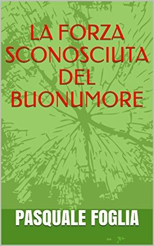 La Forza Sconosciuta del Buonumore (eBook)
