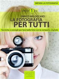 La Fotografia Per Tutti (eBook)