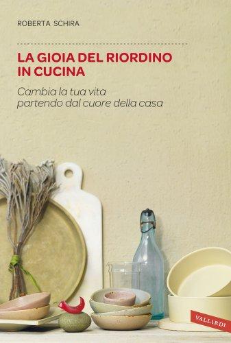 La Gioia del Riordino in Cucina (eBook)