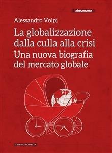 La Globalizzazione dalla Culla alla Crisi (eBook)