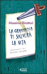 La Grammatica Ti Salverà la Vita