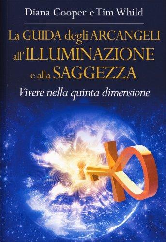 La Guida degli Arcangeli all'Illuminazione e alla Saggezza (eBook)