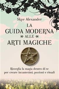 La Guida Moderna alle Arti Magiche (eBook)