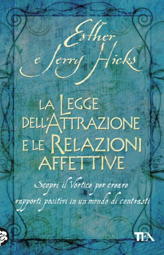 La Legge dell'Attrazione e le Relazioni Affettive (eBook)