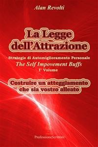 La Legge dell'Attrazione: Strategie di Automiglioramento Personale 1 (eBook)