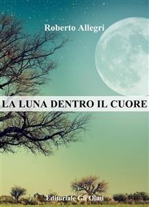 La Luna Dentro il Cuore (eBook)