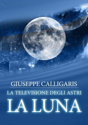 La Luna - La Televisione degli Astri (eBook)