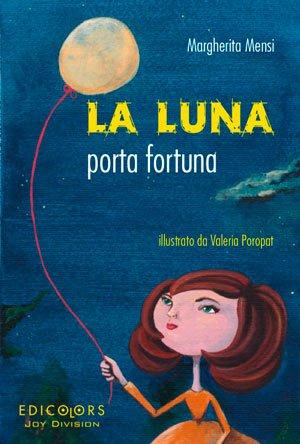 La Luna Porta Fortuna