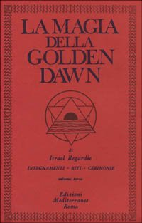 La Magia della Golden Dawn - Vol 3