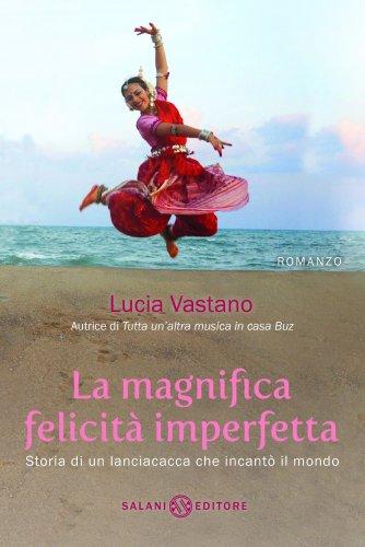 La Magnifica Felicità Imperfetta (eBook)