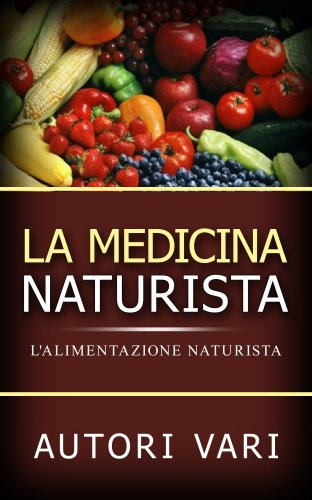 La Medicina Naturista - L'Alimentazione Naturista (eBook)