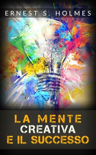 La Mente Creativa e il Successo (eBook)