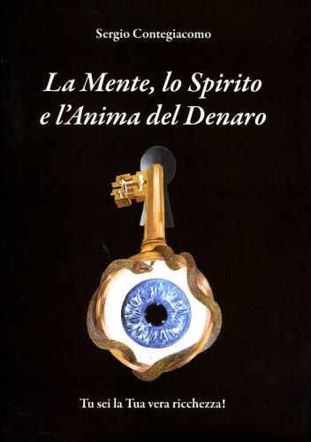 La Mente, lo Spirito e l'Anima del Denaro