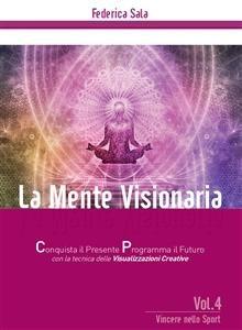 La Mente Visionaria Vol. 4: Vincere nello Sport (eBook)