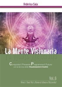 La Mente Visionaria Vol.6: Vinci i Tuoi vizi - Fumo & Gioco d'azzardo (eBook)