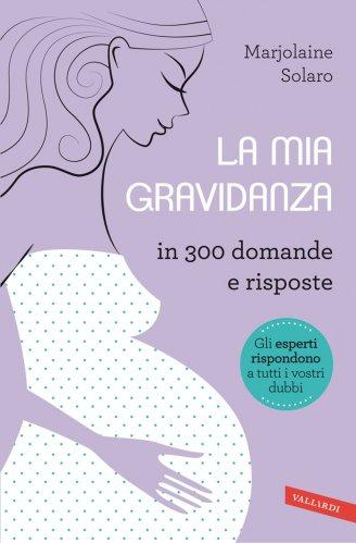 La Mia Gravidanza in 300 Domande e Risposte (eBook)