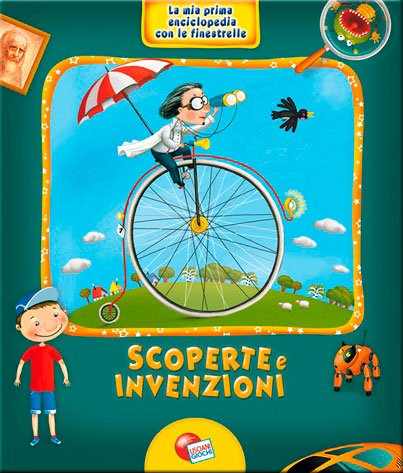 La Mia Prima Enciclopedia con le Finestrelle: Scoperte e Invenzioni