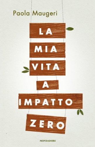 La Mia Vita a Impatto Zero (eBook)