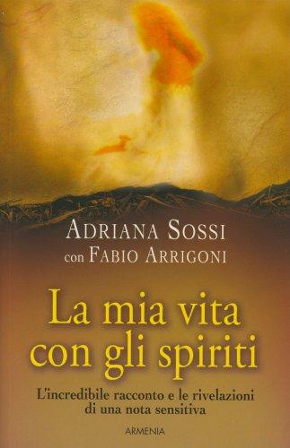 La Mia Vita con gli Spiriti