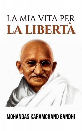 La Mia Vita per la Libertà (eBook)