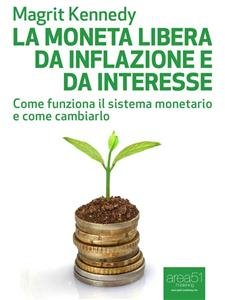 La Moneta Libera da Inflazione e da Interesse (eBook)