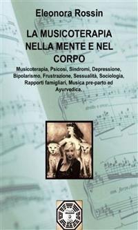 La Musicoterapia nella Mente e nel Corpo (eBook)