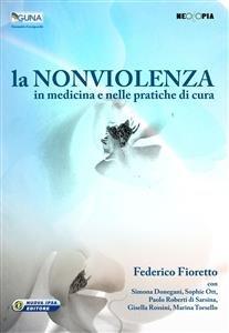 La Non Violenza in Medicina e Nelle Pratiche di Cura (eBook)
