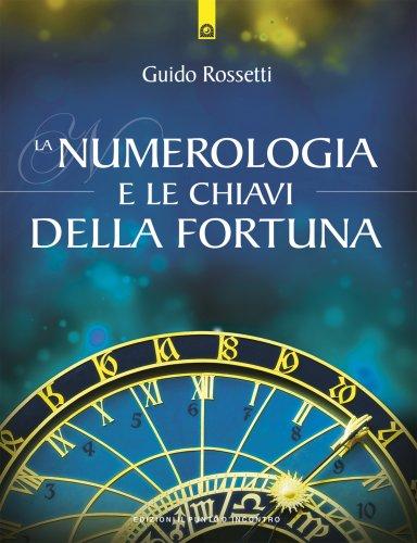 La Numerologia e le Chiavi della Fortuna (eBook)