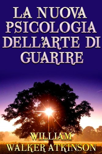 La Nuova Psicologia dell'Arte di Guarire (eBook)