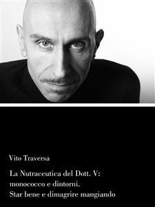La Nutraceutica del Dott.V: Monococco e Dintorni (eBook)