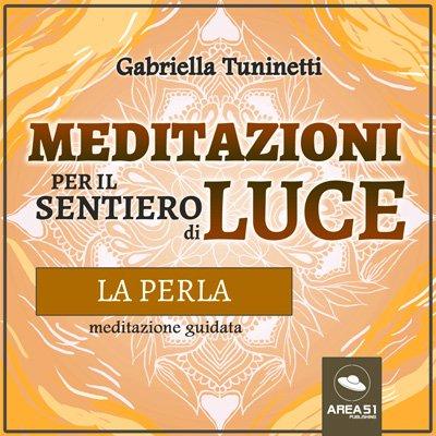 Meditazioni per il Sentiero di Luce - La Perla (Audiolibro Mp3)