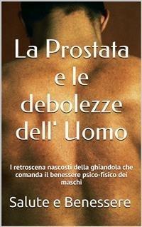 La Prostata e le Debolezze dell'Uomo (eBook)