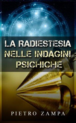 La Radiestesia nelle Indagini Psichiche (eBook)