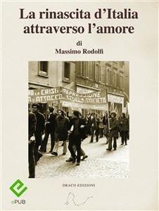 La Rinascita d'Italia Attraverso l'Amore (eBook)