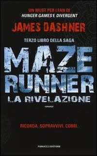 La Rivelazione. Maze Runner Vol.3