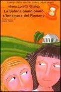 La Sabina Piano Piano S'Innamora del Romano