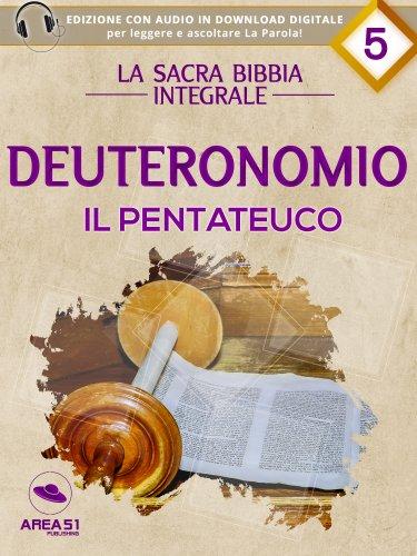 La Sacra Bibbia integrale Vol. 5: Deuteronomio - Il Pentateuco (eBook)