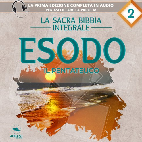 La sacra Bibbia integrale Vol. 2: Esodo - Il Pentateuco (Audiolibro Mp3)