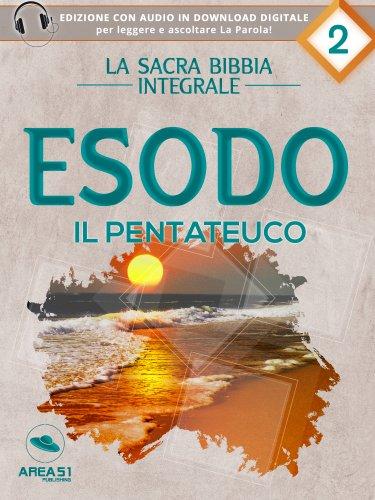 La Sacra Bibbia integrale Vol. 2: Esodo - Il Pentateuco (eBook)