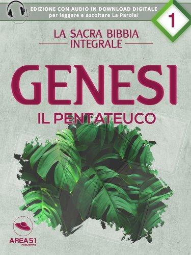 La sacra Bibbia integrale Vol. 1: Genesi - Il Pentateuco (eBook)
