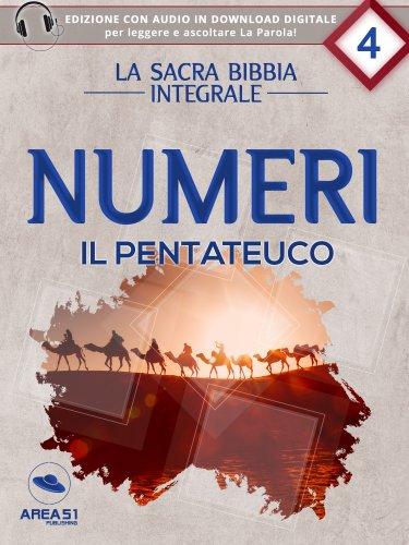 La Sacra Bibbia integrale Vol. 4: Numeri - Il Pentateuco (eBook)