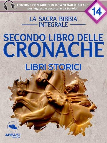 La Sacra Bibbia integrale Vol. 14: Secondo libro delle Cronache - Libri storici (eBook)