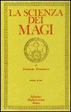 La Scienza dei Magi  - Volume 1