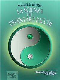 La Scienza del Diventare Ricchi (eBook)