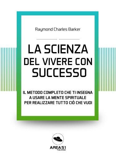 La Scienza del Vivere con Successo (eBook)