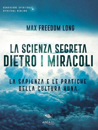 La Scienza Segreta Dietro i Miracoli (eBook)