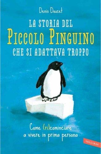 La Storia del Piccolo Pinguino Che Si Adattava Troppo (eBook)