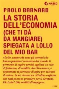 La Storia dell'Economia (che Ti Dà da Mangiare) Spiegata a Lollo del Mio Bar (eBook)